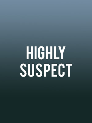 Highly Suspect Poster