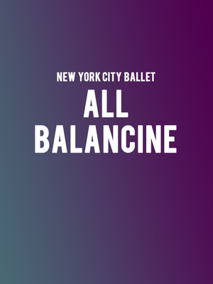 New York City Ballet All Balanchine, David H Koch Theater, New York