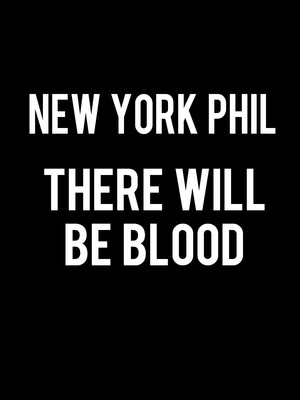 New York Philharmonic - There Will Be Blood Poster