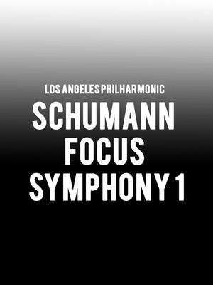 Los Angeles Philharmonic - Schumann Focus Symphony 1 Poster