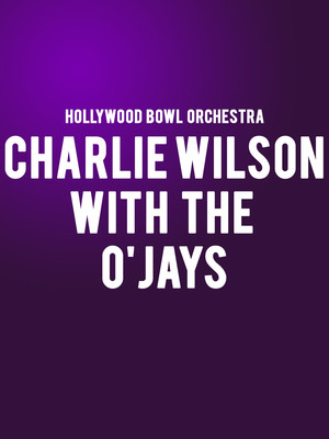 Charlie Wilson with The O'Jays and Hollywood Bowl Orchestra Poster