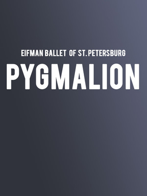 Eifman Ballet of St Petersburg Pygmalion, Auditorium Theatre, Chicago