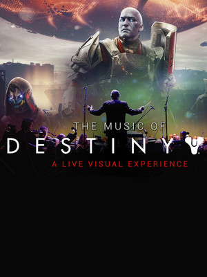 THE MUSIC OF DESTINY 2: A live visual experience Poster