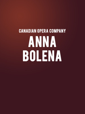 Canadian Opera Company - Anna Bolena Poster