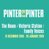 Pinter at the Pinter The Room Victoria Station Family Voices, Harold Pinter Theatre, London