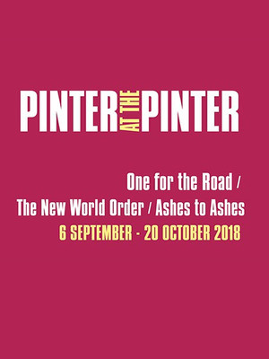 Pinter at the Pinter - One For The Road/ The New World Order/ Ashes To Ashes Poster