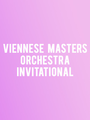 Viennese Masters Orchestra Invitational Poster
