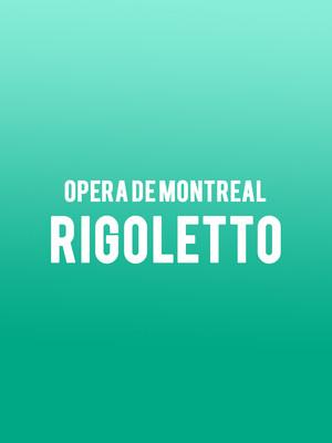 Opera de Montreal - Rigoletto Poster
