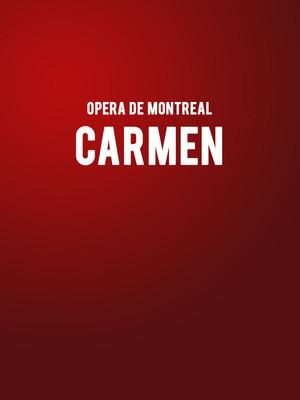 Opera de Montreal Carmen, Salle Wilfrid Pelletier, Montreal