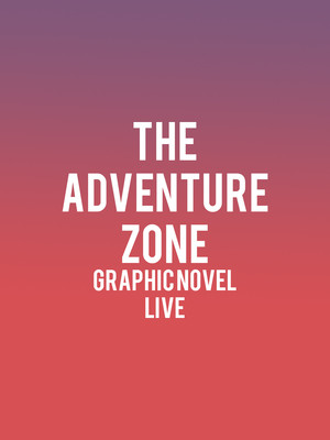 The Adventure Zone Graphic Novel Live Poster