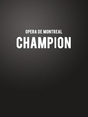 Opera de Montreal - Champion Poster