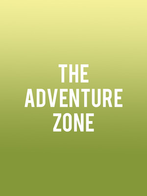 The Adventure Zone at The Chicago Theatre