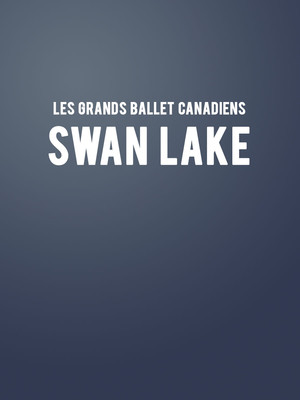 Les Grands Ballets Canadiens Swan Lake, Salle Wilfrid Pelletier, Montreal