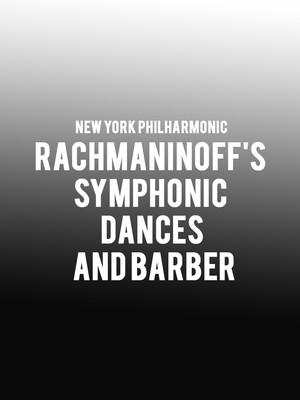 New York Philharmonic - Rachmaninoff's Symphonic Dances and Barber Poster