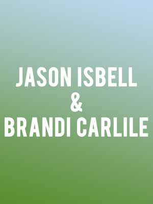 Jason Isbell and Brandi Carlile at Constellation Brands Performing Arts Center