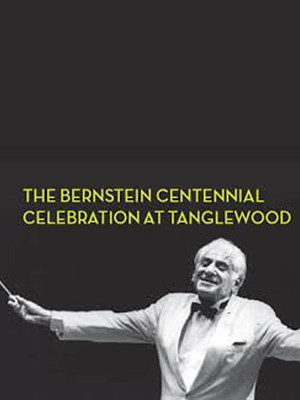 Bernstein Centennial Celebration at Tanglewood Music Center