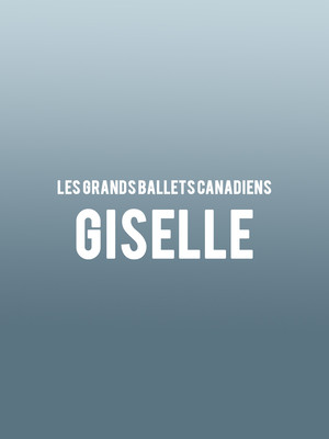 Les Grands Ballets Canadiens - Giselle Poster