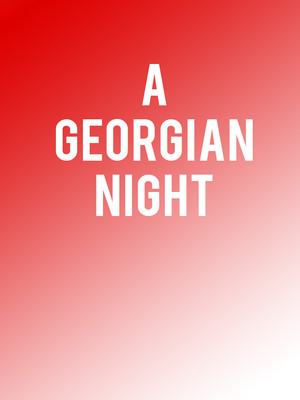 A Georgian Night: A Celebration Of The 100th Anniversary Of Georgia Poster