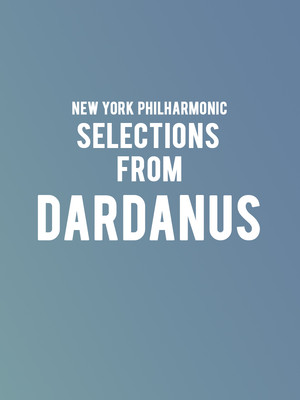 New York Philharmonic - Selections from Dardanus Poster
