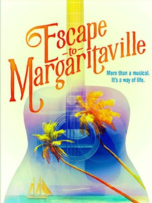 Escape To Margaritaville at Mortensen Hall - Bushnell Theatre