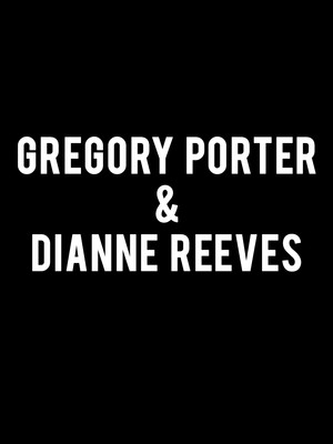 Gregory Porter and Dianne Reeves Poster