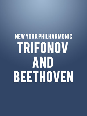 New York Philharmonic - Trifonov and Beethoven Poster