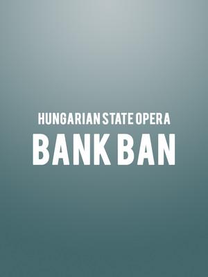 Hungarian State Opera - Bank Ban Poster