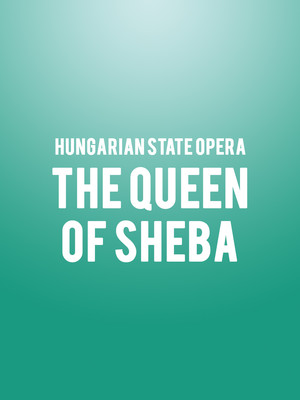 Hungarian State Opera - The Queen of Sheba Poster