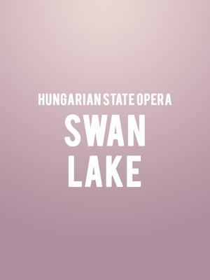 Hungarian State Opera - Swan Lake at David H Koch Theater