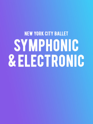New York City Ballet - Symphonic & Electronic Poster