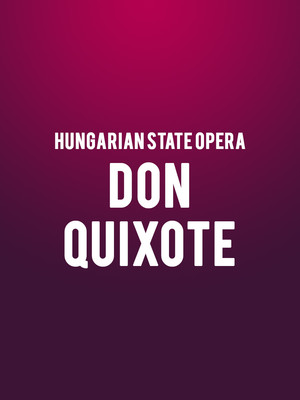 Hungarian State Opera - Don Quixote at David H Koch Theater