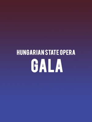 Hungarian State Opera - Gala Poster