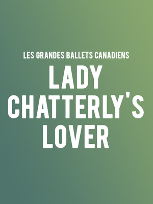 Les Grands Ballets Canadiens - Lady Chatterley's Lover Poster