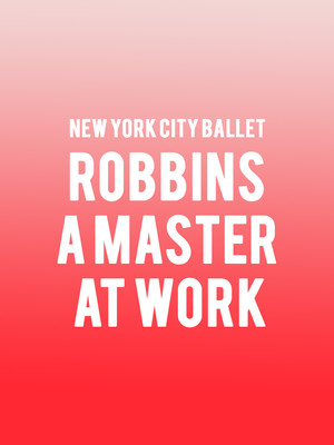 New York City Ballet - Robbins A Master At Work Poster