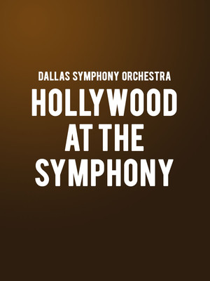 Dallas Symphony Orchestra - Hollywood at the Symphony Poster