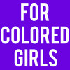 For Colored Girls, Auburn Public Theatre, Rochester