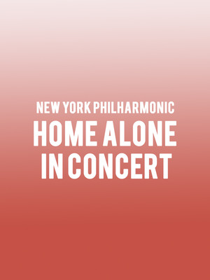 New York Philharmonic - Home Alone in Concert Poster