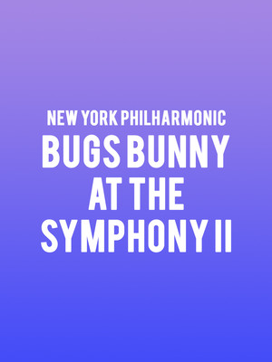 New York Philharmonic - Bugs Bunny at the Symphony II Poster