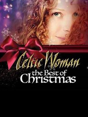 Celtic Woman - Best Of Christmas at Atlanta Symphony Hall