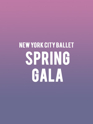 New York City Ballet - Spring Gala at David H Koch Theater