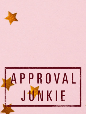 Approval Junkie Poster