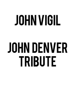 Ted Vigil - John Denver Tribute Poster