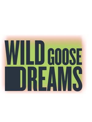 Wild Goose Dreams Poster