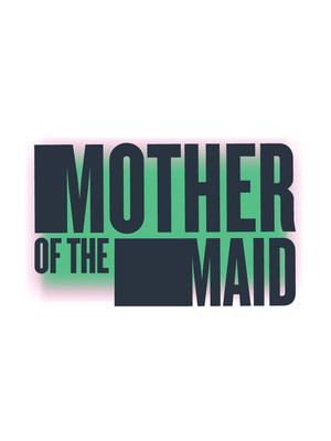 Mother of the Maid Poster