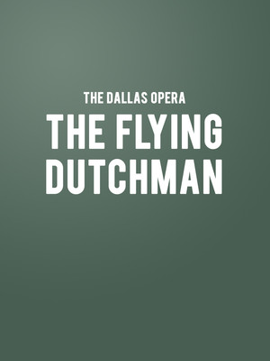 The Dallas Opera - The Flying Dutchman Poster