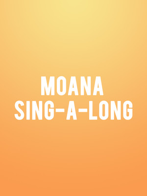Moana Sing-A-Long Poster