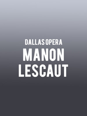 Dallas Opera - Manon Lescaut at Winspear Opera House