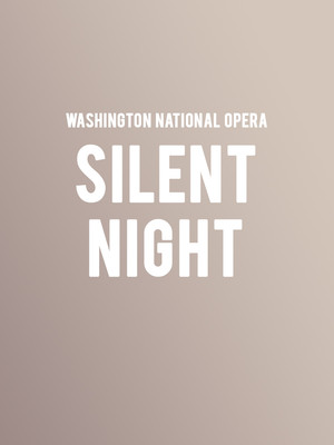 Washington National Opera Silent Night, Eisenhower Theater, Washington
