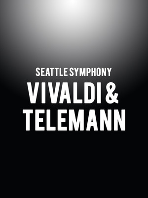 Seattle Symphony - Vivaldi & Telemann Poster