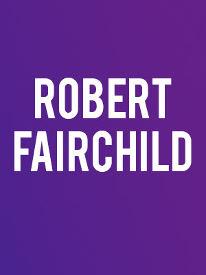Robert Fairchild Poster